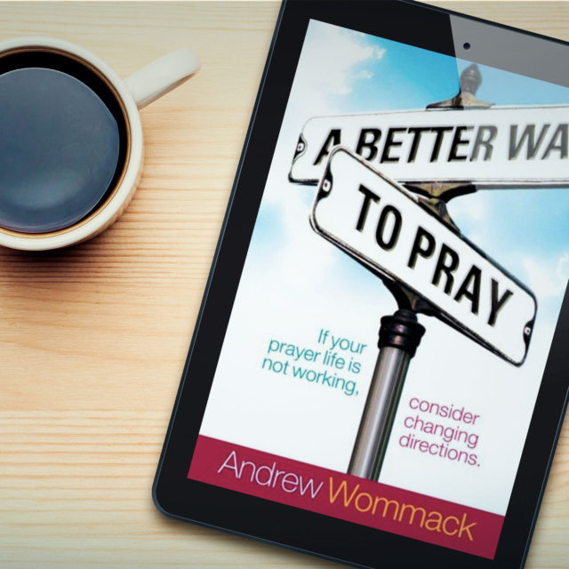A-Better-Way-To-Pray
